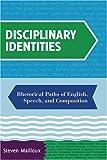 Disciplinary Identities, Steven Mailloux, 087352974X