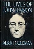 Front cover for the book The Lives of John Lennon by Albert Goldman