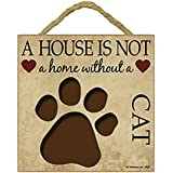 Cat Lovers Gift - PlaquePlaque 5 x 5 House is not a Home - Hang it or Stand it on the easel.. by Wall Plaques