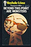 Beyond This Point Are Monsters, Margaret Millar, 0930330315