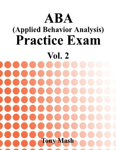 ABA (Applied Behavior Analysis) Practice Exam Vol. 2