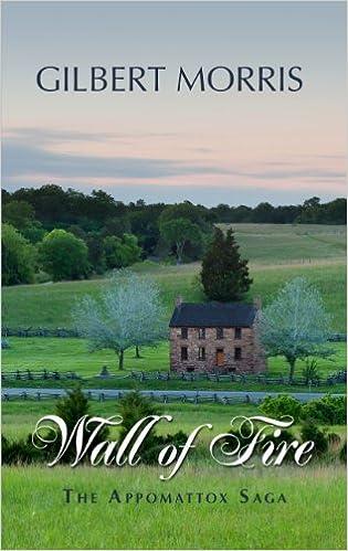 Wall of Fire: 1863-1864 (Appomattox Saga )