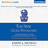 #8: The New Gold Standard: 5 Leadership Principles for Creating a Legendary Customer Experience Courtesy of the Ritz-Carlton Hotel Company