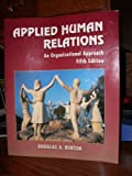 Applied Human Relations : An Organizational Approach, Benton, Douglas A., 0132935643