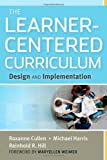 The Learner-Centered Curriculum: Design and Implementation by Roxanne Cullen (2012-03-20)