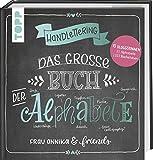 Handlettering. Das große Buch der Alphabete: Frau Annika & friends: 13 Bloggerinnen, 51 Alphabete, 1352 Buchstaben