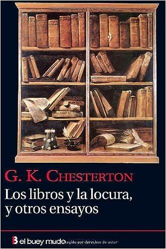 Descargas de libros gratis Los libros y la locura, y otros ensayos 8493804029 en español CHM