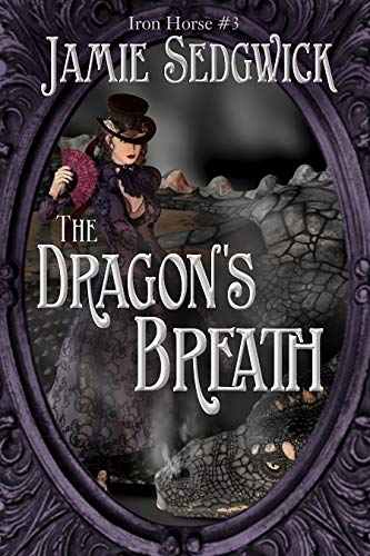 The Dragon's Breath (Aboard the Great Iron Horse Book 3)]()