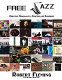 Free Jazz: Creative Originality, Controlled Surprise
