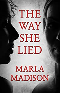 The Way She Lied by Marla Madison ebook deal