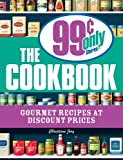 The 99 Cent Only Stores Cookbook, Christiane Jory, 1598694693