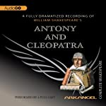 Antony and Cleopatra: Arkangel Shakespeare | William Shakespeare