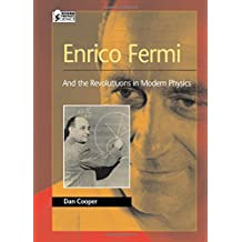 Enrico Fermi: And the Revolutions of Modern Physics