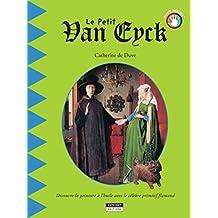 Le petit Van Eyck: Un livre d'art amusant et ludique pour toute la famille ! (Happy museum ! t. 9) (French Edition)
