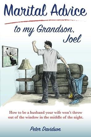 Marital Advice To My Grandson, Joel
