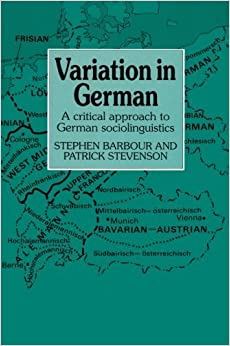 Variation in German: A Critical Approach to German Sociolinguistics by Stephen Barbour (1990-05-25)