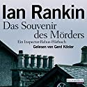Das Souvenir des Mörders Hörbuch von Ian Rankin Gesprochen von: Gerd Köster