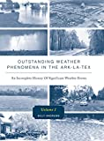 img - for Outstanding Weather Phenomena In The Ark-La-Tex - An Incomplete History of Significant Weather Events book / textbook / text book