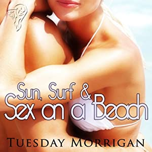 Sun, Surf and Sex on a Beach Audiobook