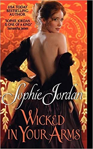 Wicked in Your Arms: Forgotten Princesses by Sophie Jordan (2011-07-26)