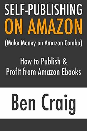 Self-Publishing on Amazon: How to Publish & Profit from Amazon ...