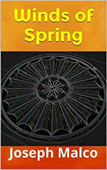 Winds of Spring by [Malco, Joseph]