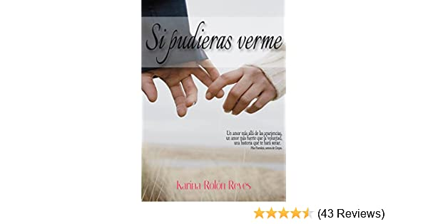 Amazon.com: Si Pudieras Verme (Spanish Edition) eBook: Karina Rolón Reyes, Karina Rolón Reyes: Kindle Store