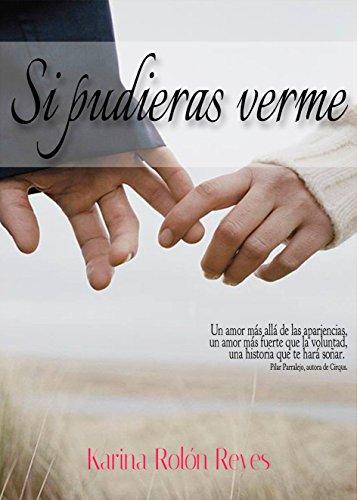 Si Pudieras Verme (Spanish Edition) by [Reyes, Karina Rolón]