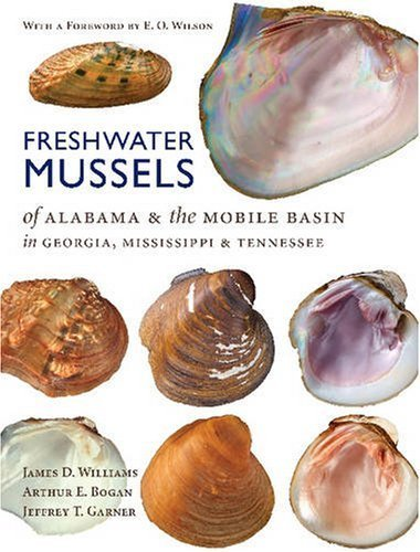 Freshwater Mussels of Alabama and the Mobile Basin in Georgia, Mississippi, and Tennessee by James D. Williams - Alabama Mobile Mall