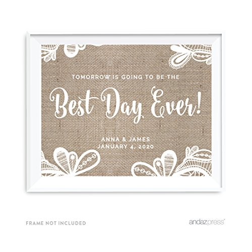 Andaz Press Burlap Lace Print Wedding Collection, Personalized Party Signs, Tomorrow is Going to be the Best Day Ever Rehearsal Dinner Sign, 8.5x11-inch, 1-Pack, Custom Made Any (Rehearsal Dinner Table Decorations)
