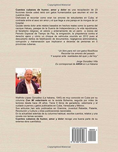 Cuentos cubanos de humor, amor y dolor (Spanish Edition): Walfrido Lopez: 9781499572063: Amazon.com: Books