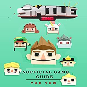 Smile Inc Unofficial Game Guide Audiobook