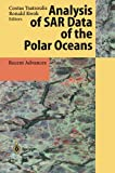 Analysis of SAR Data of the Polar Oceans : Recent Advances, , 3642643345