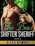 THE BEAR SHIFTER SHERIFF: Alpha Male Werebear Romance Book 4 (Paranormal Bear Shifter Short Stories)