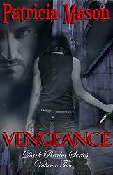 Vengeance: A Paranormal Romantic Suspense (Dark Realm Series, Volume Two Book 2)