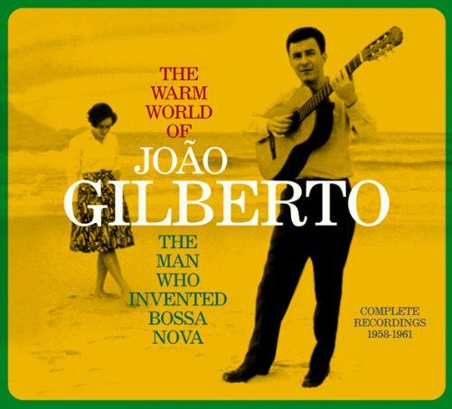 The Warm World of Joao Gilberto, the Man Who Invented Bossa Nova. Complete Recordings 1958-1961 (Chega de Saudade / Joao Gilberto / O Amor, O Sorriso E A Flor) by Luxo