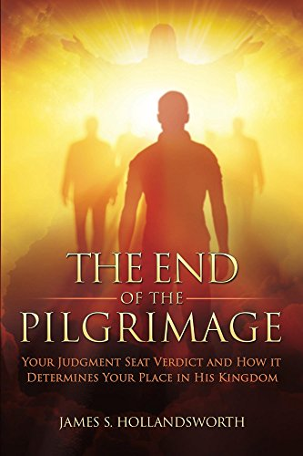 The end of the pilgrimage your judgment seat verdict and how it the end of the pilgrimage your judgment seat verdict and how it determines your place fandeluxe Image collections