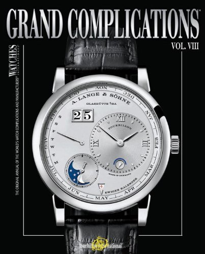 (Grand Complications Volume VIII: High Quality Watchmaking)