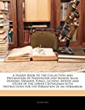 A Handy-Book to the Collection and Preparation of Freshwater and Marine Algæ, Johann Nave, 1144866065