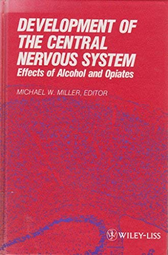 Development of the Central Nervous System: Effects of Alcohol and Opiates
