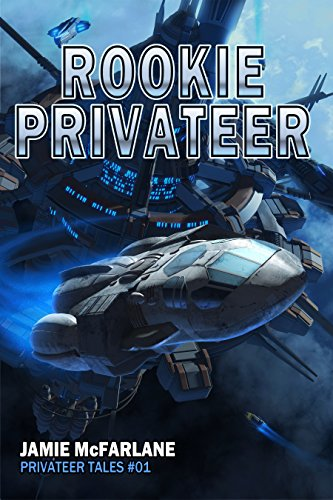 Rookie Privateer (Privateer Tales Book 1) (Free Science Fiction Books compare prices)