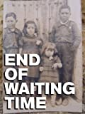 End of Waiting Time