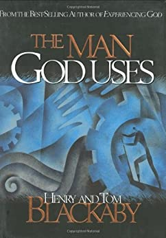 The Man God Uses by [Blackaby, Henry, Tom Blackaby]