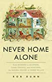 img - for Never Home Alone: From Microbes to Millipedes, Camel Crickets, and Honeybees, the Natural History of Where We Live book / textbook / text book