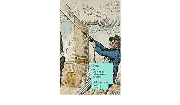 Amazon.com: Los esclavos en las colonias españolas (Spanish Edition) eBook: Mercedes Santa Cruz y Montalvo (Condesa de Merlin): Kindle Store
