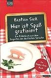 Hier ist Spaß gratiniert: Ein Bilderbuch aus dem Irrgarten der deutschen Sprache
