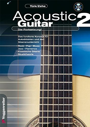 Acoustic Guitar 02: Das fundierte Konzept für Autodidakten und den Gitarrenunterricht. Rock-Pop-Blues-Jazz-Flamenco-Klassische Gitarre-Musiktheorie