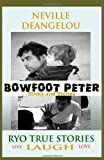 Bowfoot Peter, Neville DeAngelou, 1456577751