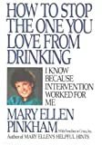 How to Stop the One You Love from Drinking, Mary Ellen Pinkham, 0425110435