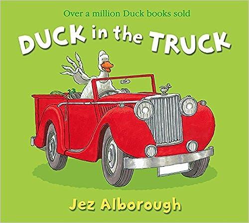 Duck In The Truck por Jez Alborough epub